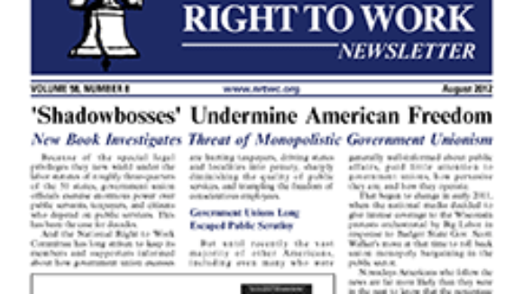 August 2012 The National Right To Work Committee e-Newsletter available