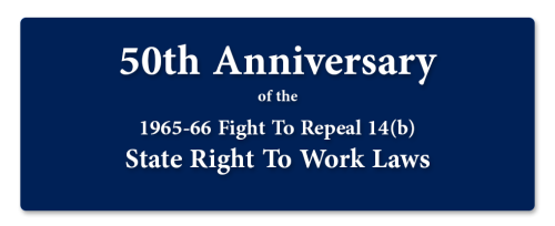 50th-Anniversary-of-the-1965-66-Fight-To-Repeal-14(b)----State-Right-To-Work