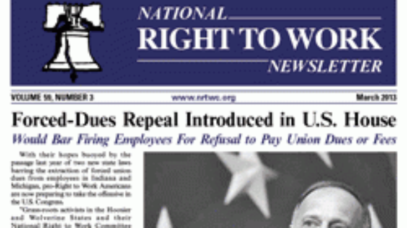March 2013 National Right To Work Committee Newsletter Available Online