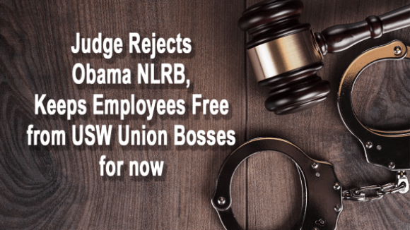 Employees Freed, Court Rejects Obama NLRB