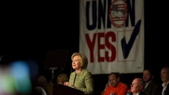 Union Bosses Own Hillary Clinton Candidacy