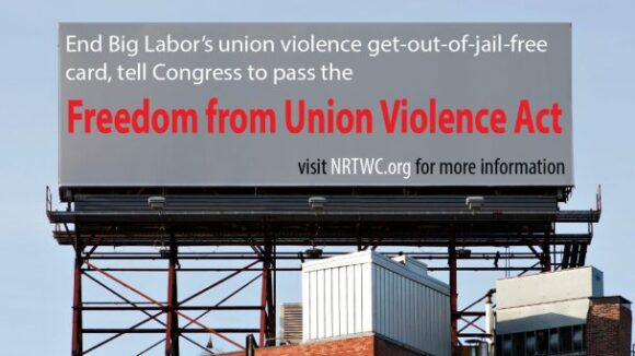 Freedom from Union Violence Act Introduced in Congress