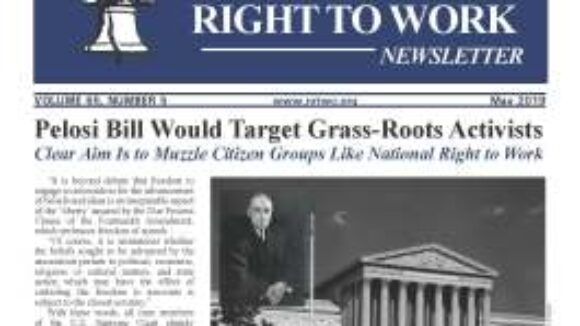 May 2019 National Right To Work Newsletter Summary
