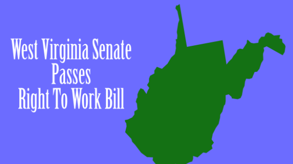 West Virginia Right To Work Bill sent to Governor
