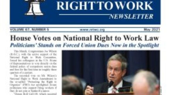 May 2021 National Right to Work Newsletter Summary