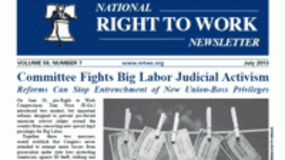 July 2013 National Right To Work Committee Newsletter Available Online