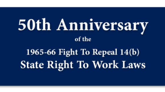 50th Anniversary of the Fight To Repeal 14(b) -- 44 Words