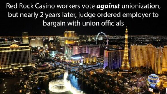 Union is Forced on Red Rock Casino Workers Who Voted Against Union