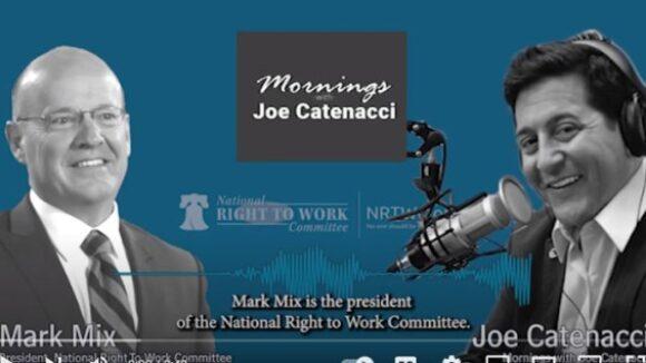 MARK MIX ON THE JOE CATENACCI SHOW: Big Labor Bosses and Their Regressive Left Agenda Undermining Employee Rights