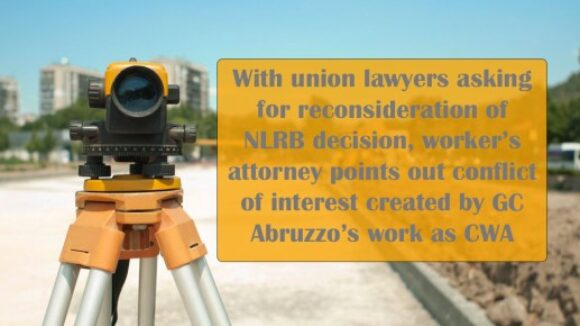 Attorney for Oregon Cameraman Who Beat CWA Union Bosses in Dues Dispute Says Labor Board General Counsel Must Recuse