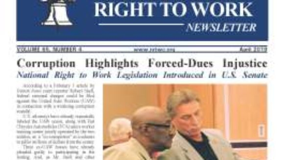 April 2019 National Right To Work Newsletter Summary