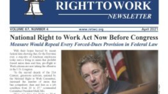 April 2021 National Right to Work Newsletter Summary
