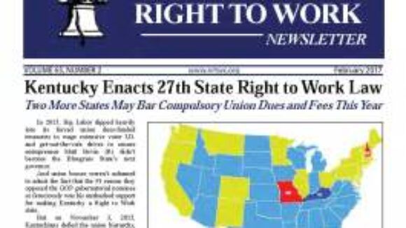 February 2017 National Right To Work Newsletter Summary
