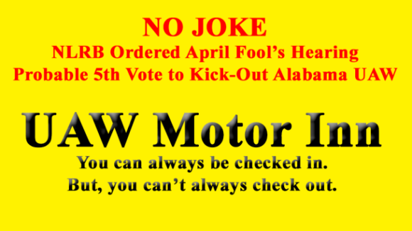 NLRB's April Fools Hearing: 5th Vote to Oust UAW?