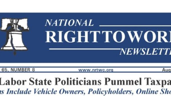 August 2019 National Right To Work Newsletter Summary