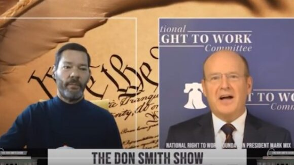 THE DON SMITH SHOW INTERVIEWS MARK MIX: Big Labor Bosses and Biden a Bad Combination...