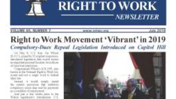 July 2019 National Right to Work Newsletter Summary