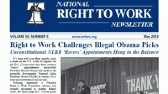 May 2013 National Right To Work Committee Newsletter Available Online
