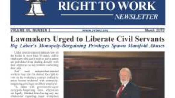 March 2019 National Right To Work Newsletter Summary
