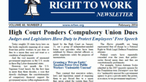 February 2014 National Right To Work Committee Newsletter Available Online